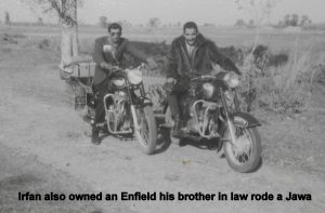 Irfan also owned an Enfield, his brother in law rode a Jawa